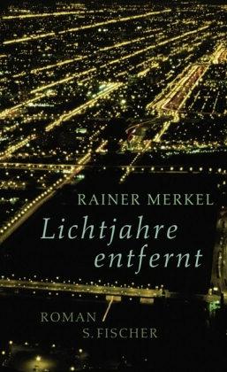 Rainer Merkel - Lichtjahre entfernt