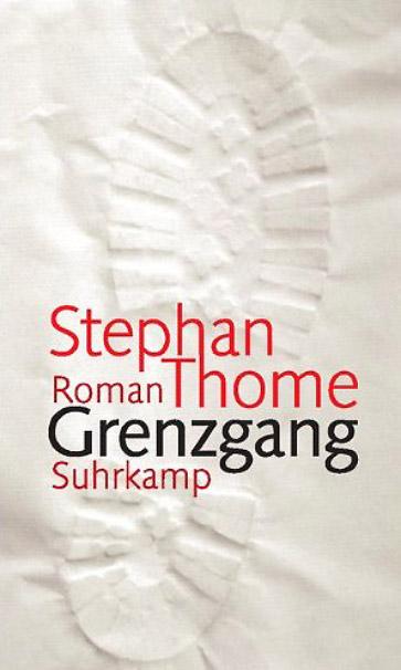 Stephan Thome - Grenzgang